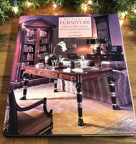 A History of Furniture: Celebrating Baker Furniture 100 Yrs. Fine Reproductiono