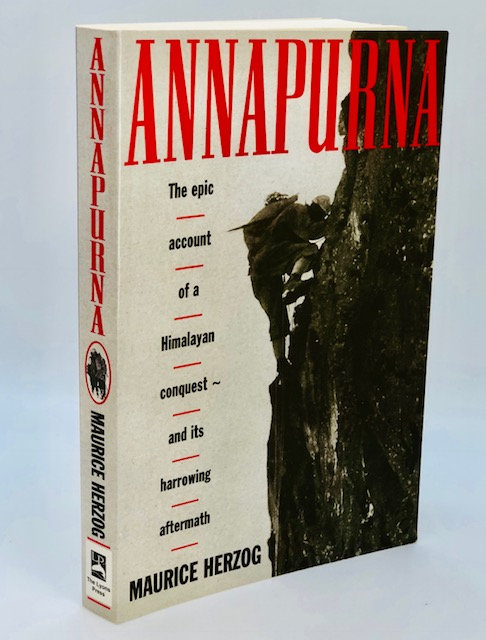 Annapurna: The Epic Account of a Himalayan Conquest And Its Harrowing Aftermath
