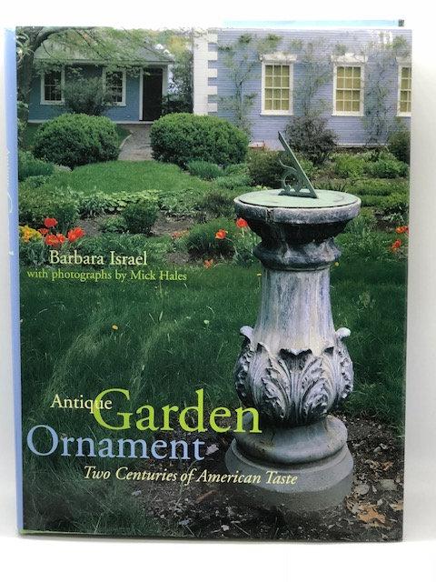 Antique Garden Ornament: Two Centuries of American Taste