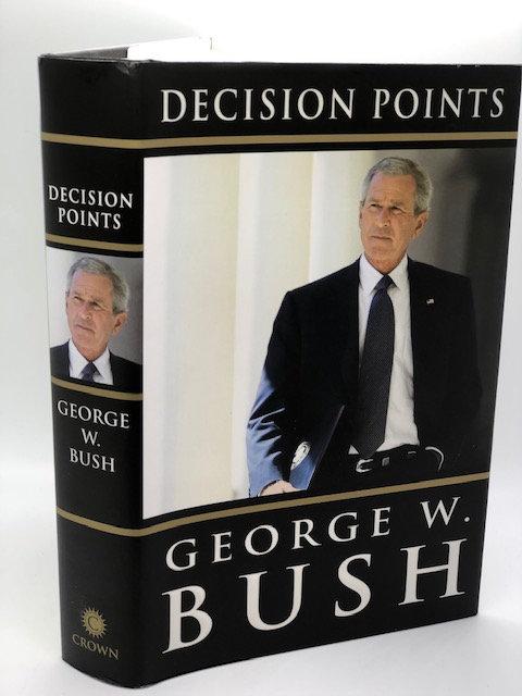 Decision Points, by George W. Bush