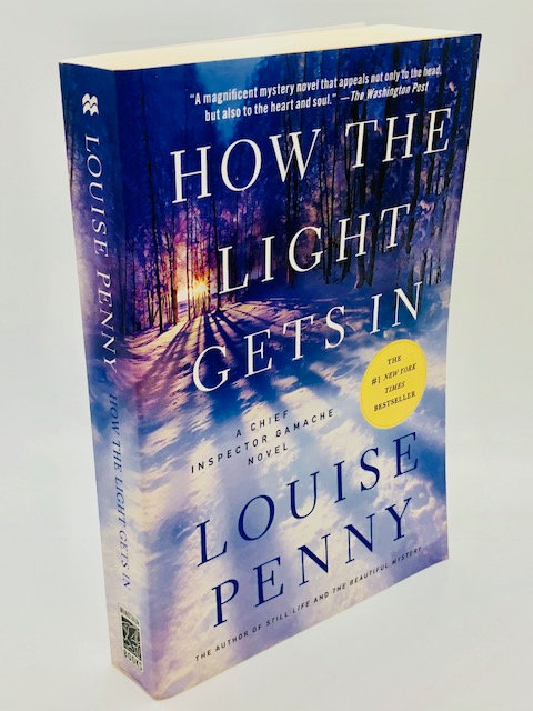 How the Light Gets In: A Chief Inspector Gamache Novel, by Louise Penny