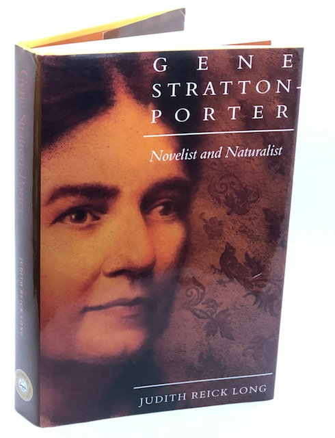 Gene Stratton Porter: Novelist and Naturalist, by J. R. Long