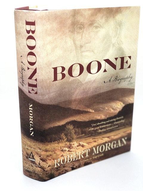 Boone: A Biography, by Robert Morgan
