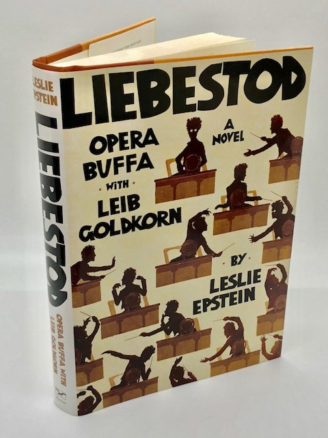Liebestod: Opera Buffa with Leib Goldkorn, by Leslie Epstein