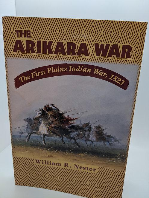 The Arikara War: The First Plains Indian War, 1823