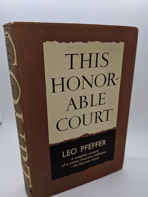 This Honorable Court: A Complete Account of a Unique American Institution