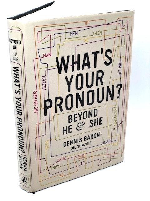 What's Your Pronoun? Beyond He & She, by Dennis Barron