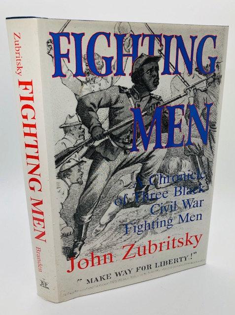 Fighting Men: A Chronicle of Three Black Civil War Fighting Men