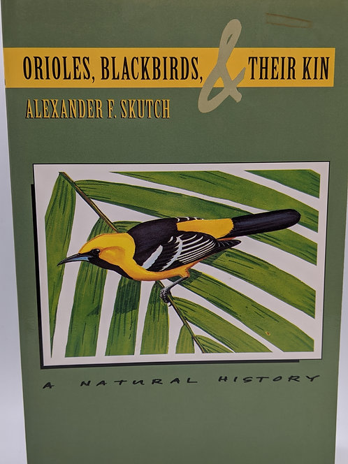 Orioles, Blackbirds & Their Kin: A Natural History
