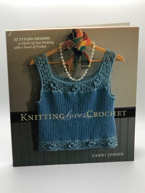 Knitting Loves Crochet: 22 Stylish Designs