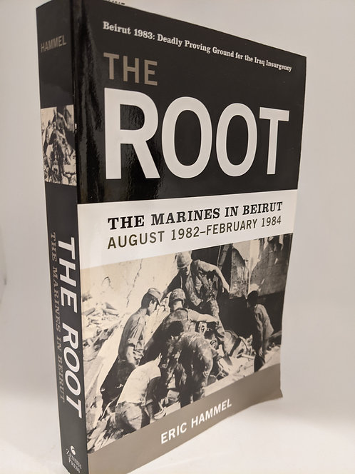 Root: The Marines in Beirut, August 1982-February 1984