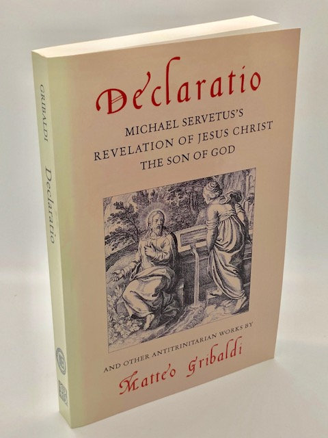 Declaratio: Michal Servetus's Revelation of Jesus Christ The Son of God