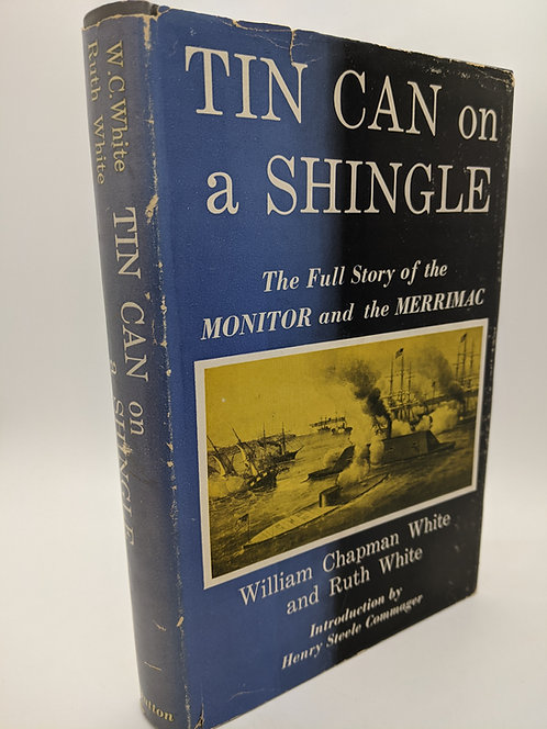 Tin Can on a Shingle: The Story of the Monitor and the Merrimac