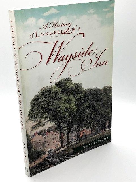 A History of Longfellow's Wayside Inn, by Brian E. Plumb