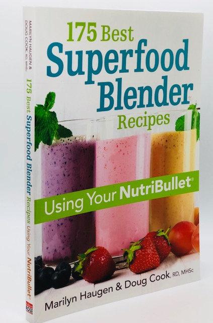 175 Best Superfood Blender Recipes Using Your NutriBullet