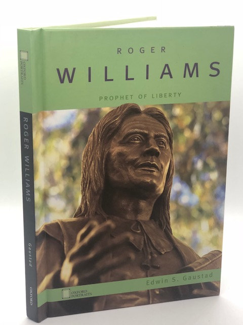 Roger Williams: Prophet of Liberty, by Edwin Gaustad