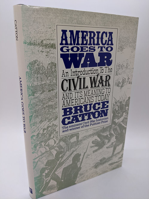 America Goes to War: Introduction to the Civil War & Meaning to America Toda