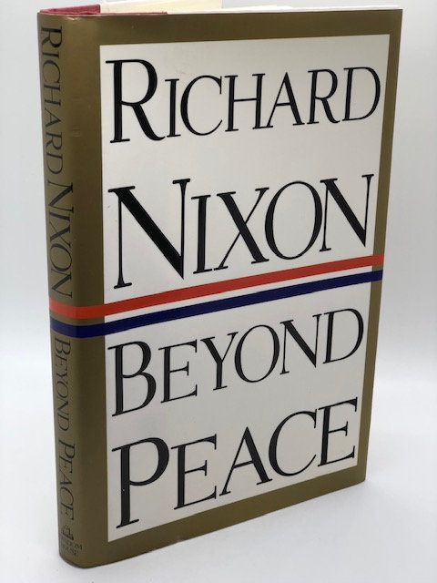 Beyond Peace, by Richard Nixon