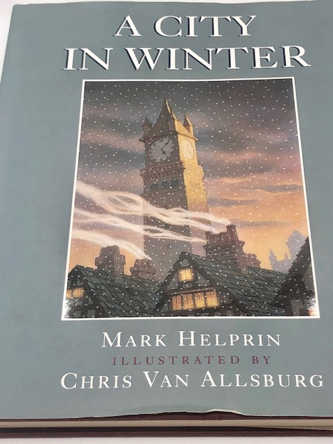 A City In Winter, by Mark Helprin, Illustrated by Chris Van Allsburg