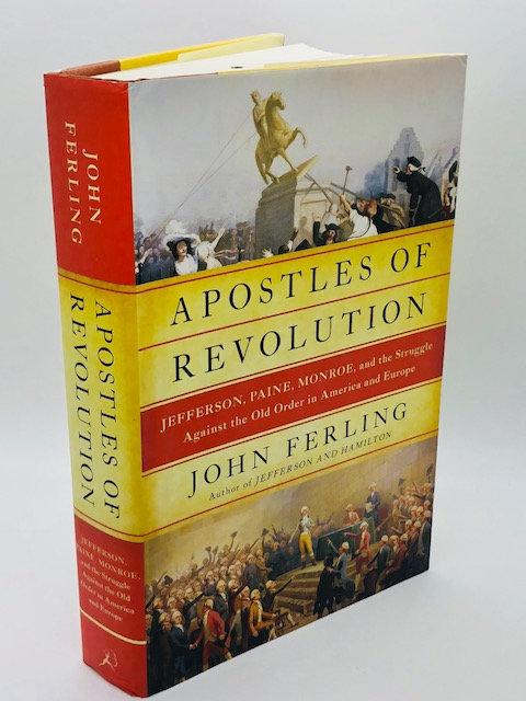 Apostles of Revolution: Jefferson, Paine, Monroe