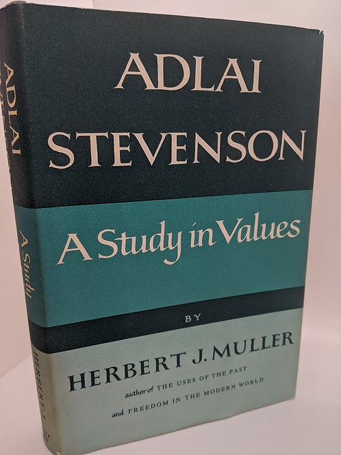 Adlai Stevenson: A Study in Values