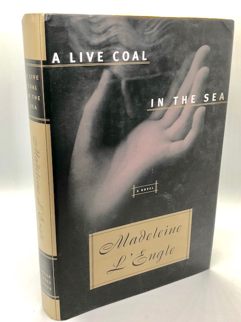 A Live Coal In The Sea: A Novel, by Madeline L'Engle