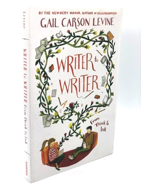 Writer to Writer: From Think to Ink, by Gail Carson Levine