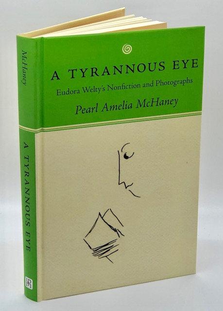 A Tyrannous Eye: Eudora Welty's Nonfiction and Photographs