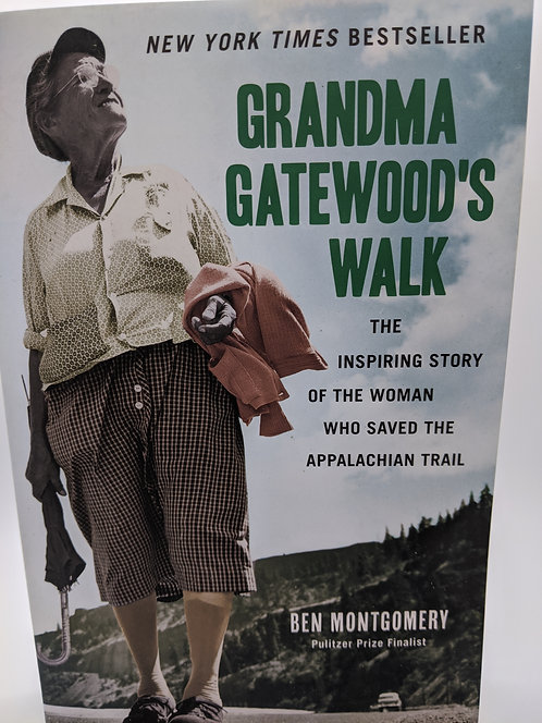 Grandma Gatewood's Walk:Inspiring Story of the Woman who Saved Appalachian Trail