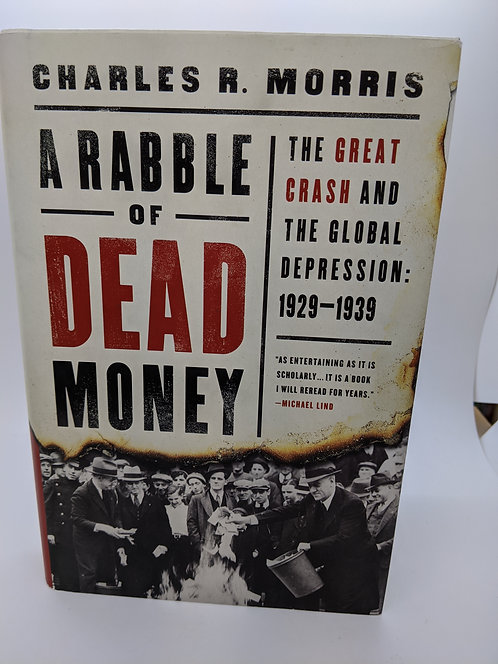 A Rabble of Dead Money: The Great Crash and the Global Depression, 1929-1939