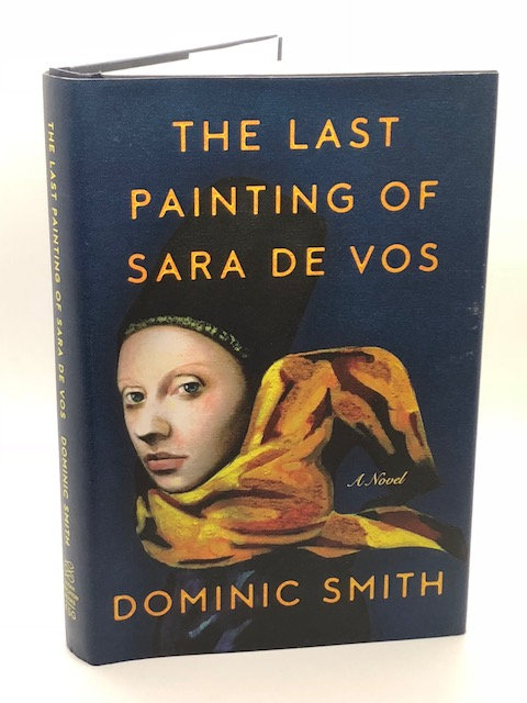 The Last Paintings of Sara De Vos: A Novel, by Dominic Smith