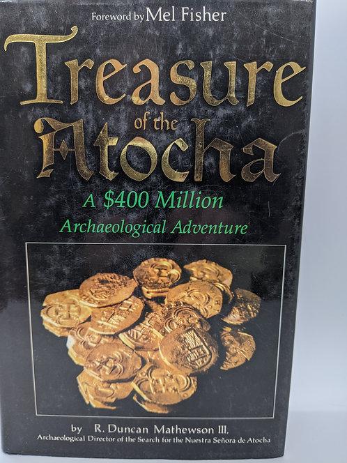 Treasure of the Atocha: A $400 Million Archaeological Adventure
