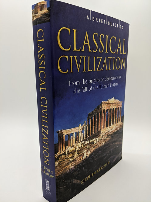 Classical Civilization: From the Origins of Democracy to Fall of Roman Empire