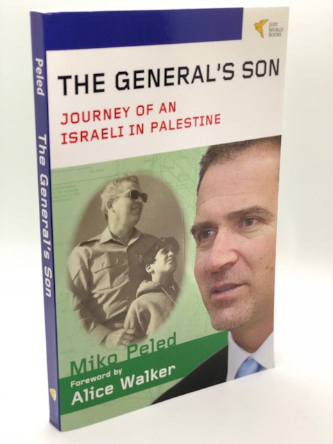 The General's Son: Journey of An Israeli In Palestine, by Miko Peled