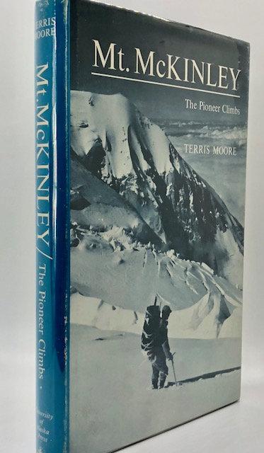 Mt. McKinley: The Pioneer Climbs, by Terris Moore