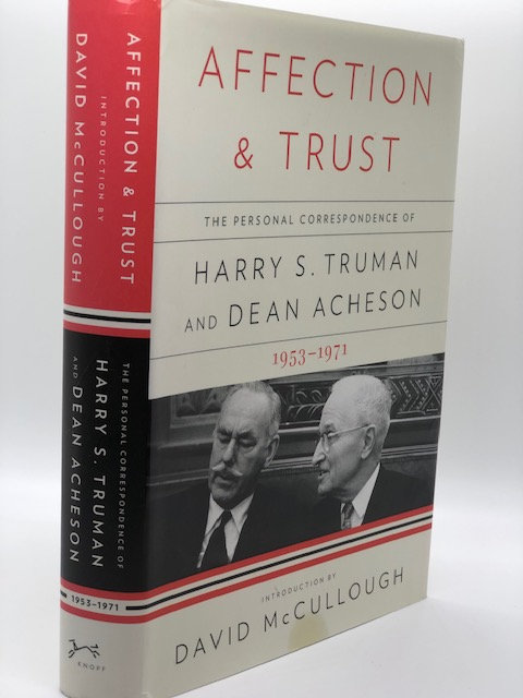 Affection and Trust: The Personal Correspondence of Harry Truman & Dean Acheson