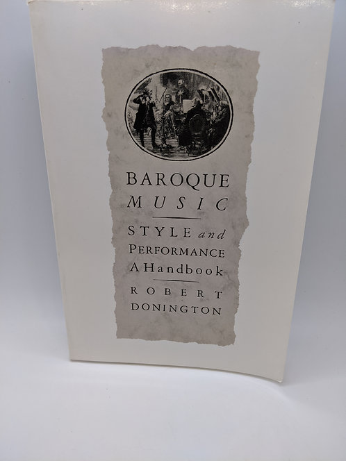 Baroque Music: Style and Performance, a Handbook
