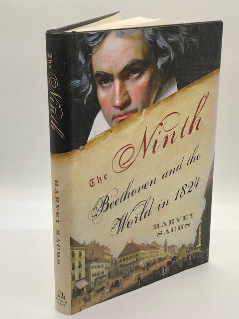 The Ninth: Beethoven and the World in 1824, by Harvey Sachs