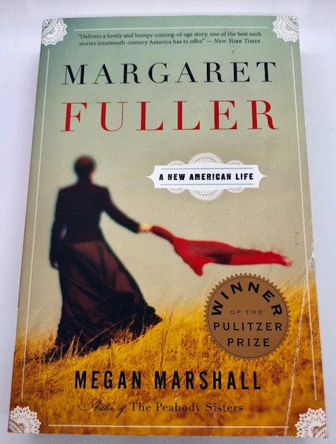 Margaret Fuller: A New American Life, by Megan Marshall