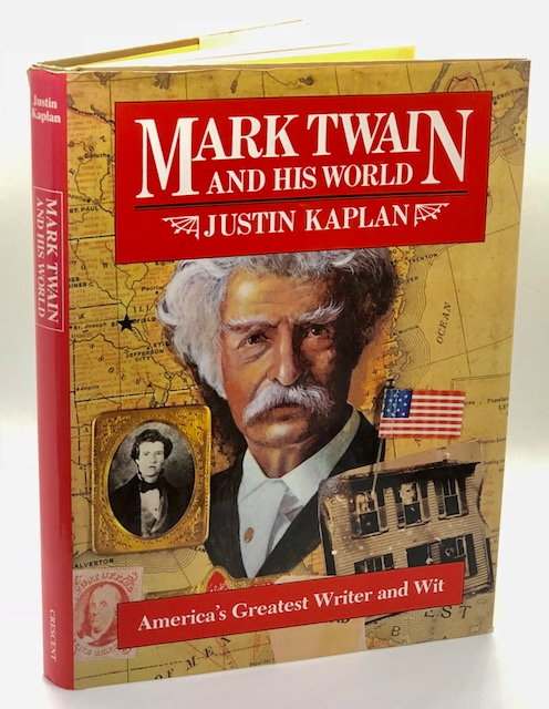 Mark Twain and His World: America's Greatest Writer and Wit