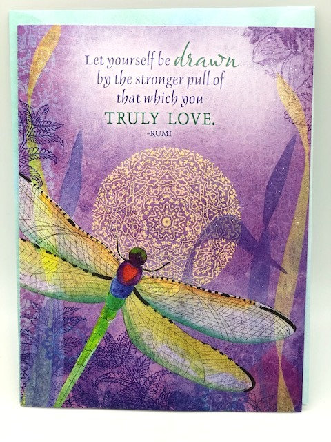 Notecard: Let Yourself be Drawn to What You Truly Love (Rumi)