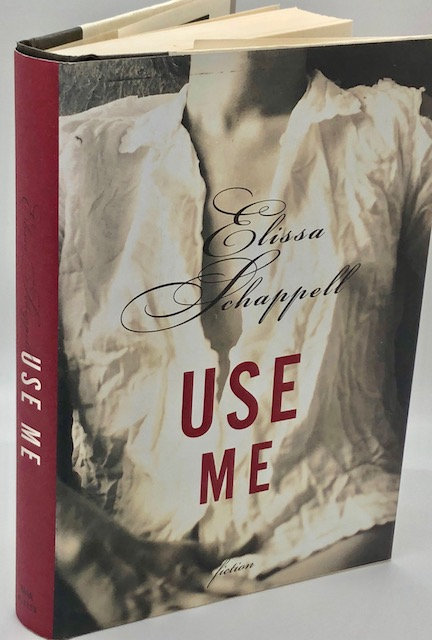 Use Me, by Elissa Schappell