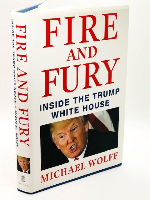Fire And Fury: Inside The Trump White House, by Michael Wolff