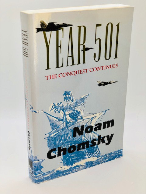Year 501: The Conquest Continues, by Noam Chomsky
