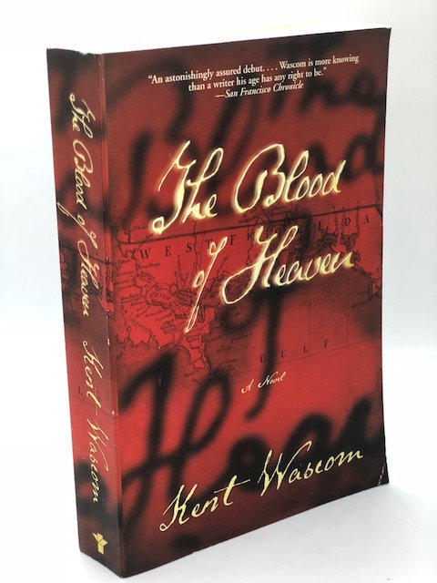 The Blood of Heaven: A Novel, by Kent Wascom