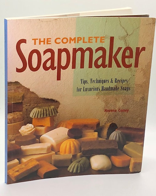 The Complete Soapmaker: Tips, Techniques& Recipes for Luxurious Homeade Soaps