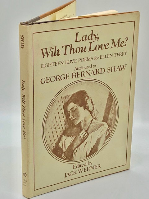 Lady Wilt Thou Love Me? 18 Love Poems attributed to George Bernard Shaw