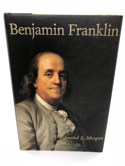 Benjamin Franklin, by Edmund S. Morgan