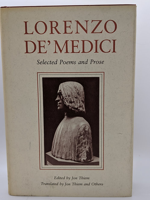 Lorenzo De'Medici Selected Poems and Prose