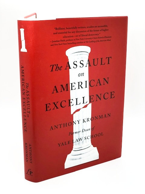 The Assault on American Excellence, by Anthony Kronman